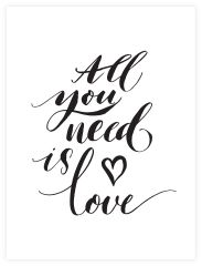 All you need is love juliste 30x40 cm